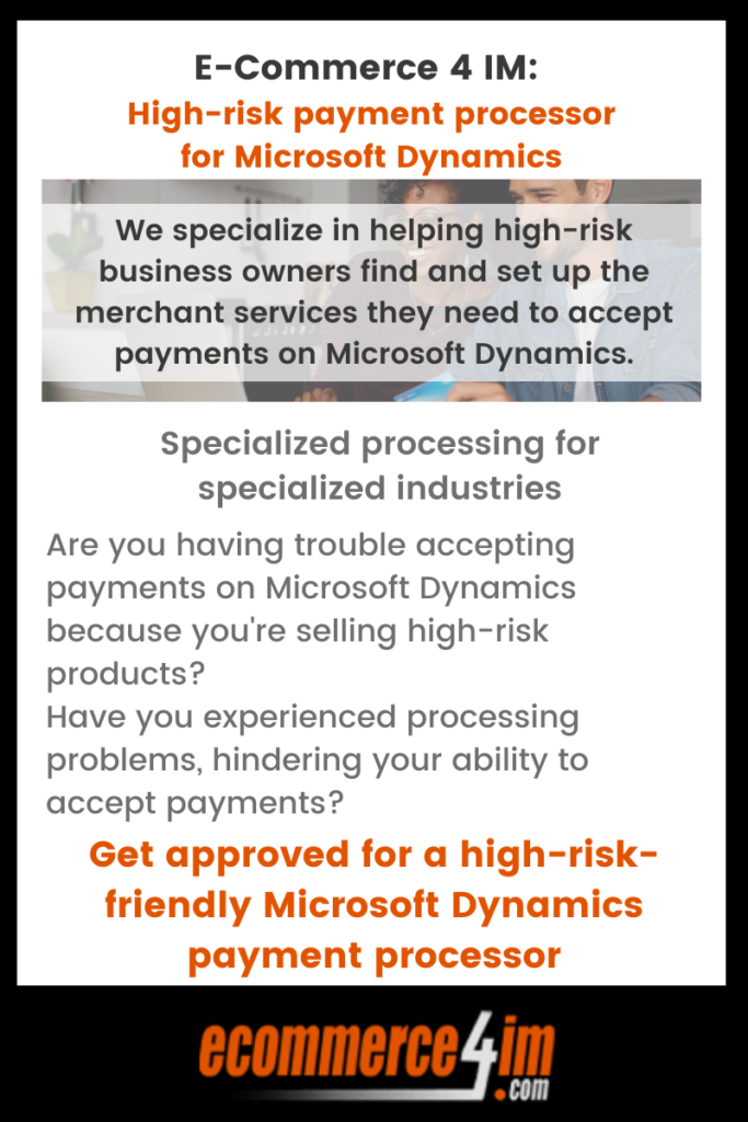 EC4IM - high-risk payment processing for Microsoft Dynamics 365 - primary infographic